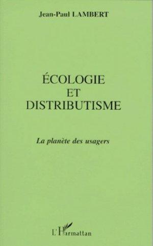 Ecologie et distributisme - l'harmattan - 9782738472243 -
