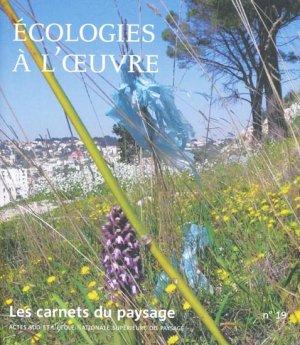 Écologies à l'oeuvre - actes sud / école nationale supérieure du paysage - 9782742789733 -
