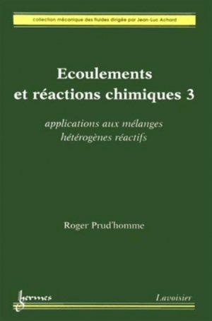 Écoulements et réactions chimiques 3 - hermès / lavoisier - 9782746245860 -