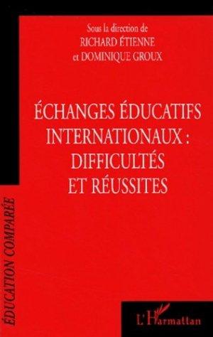 Echanges éducatifs internationaux : difficultés et réussites - l'harmattan - 9782747522014 -