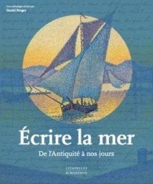 Ecrire la mer. De l'Antiquité à nos jours - Citadelles et Mazenod - 9782850888250 -