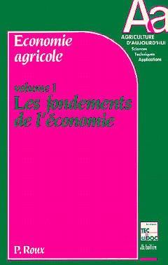 Economie agricole Vol.1 - lavoisier / tec et doc - 9782852063549 -