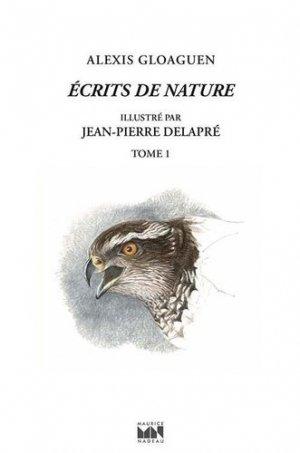 Ecrits de nature. Tome 1 - Maurice Nadeau - 9782862312644 -