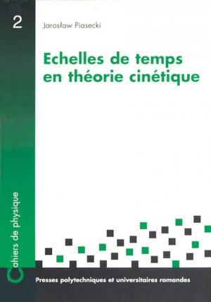 Echelles de temps en théorie cinétique - presses polytechniques et universitaires romandes - 9782880743321 -