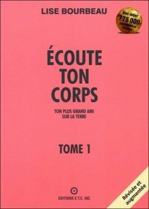 Ecoute ton corps. Tome 1, Ton plus grand ami sur la terre - Ecole De Vie Ecoute Ton Corps - 9782920932005 -