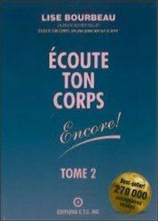 ECOUTE TON CORPS ENCORE ! Tome 2 - Ecole De Vie Ecoute Ton Corps - 9782920932135 -