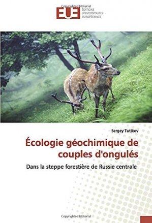 Ecologie géochimique de couples d'ongulés - editions universitaires europeennes - 9786139560127 -