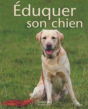 Éduquer son chien - hachette - 9782016211335 -