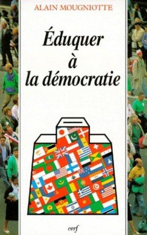 Eduquer à la démocratie - Cerf - 9782204050289 -