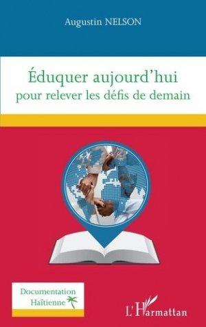 Eduquer aujourd'hui pour relever les défis de demain - l'harmattan - 9782343220093 -