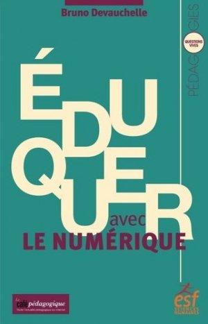 Eduquer avec le numérique - ESF Editeur - 9782710131953 -