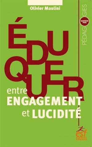 Eduquer, entre engagement et lucidité - ESF Editeur - 9782710138921 -