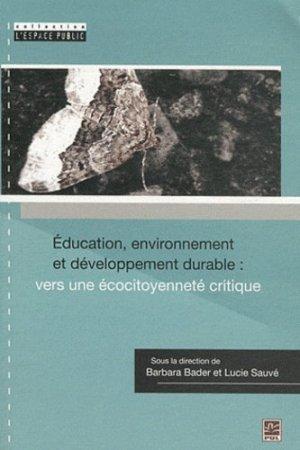 Education, environnement et développement durable : vers une écocitoyenneté critique - presses universitaires de laval - 9782763796291 -