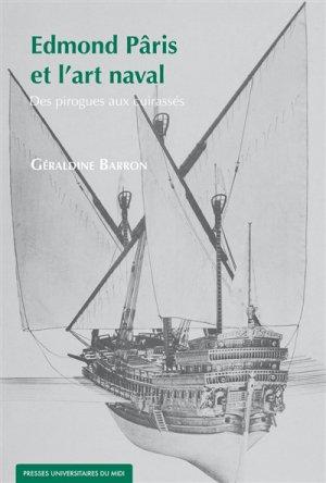 Edmond Pâris et l'art naval - presses universitaires du mirail  - 9782810706129