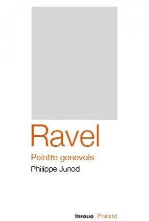 Edouard Ravel. Peintre Genevois - Infolio - 9782884744409 -
