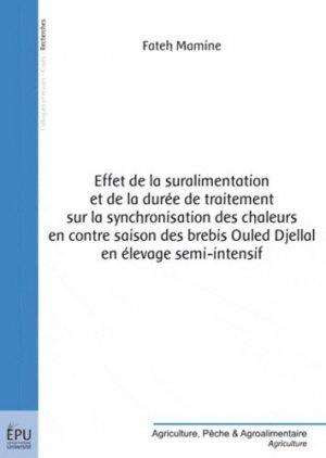 Effet de la suralimentation et de la durée de traitement sur la synchronisation des chaleurs en contre saison des brebis Ouled Djellal en élevage semi-intensif - societe des ecrivains - 9782748354973 -
