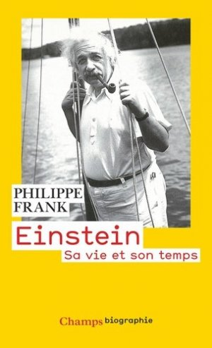 Einstein Sa vie et son temps - flammarion - 9782081224957 -