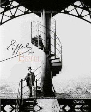 Eiffel par Eiffel - michel lafon - 9782749920399 -