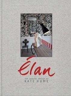 Elan: The Interior Design of Kate Hume - rizzoli - 9780847861293 -
