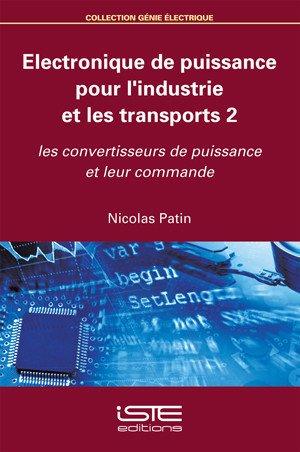 Electronique de puissance pour l'industrie et les transports 2 - iste  - 9781784050610 -
