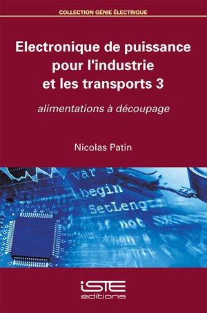Electronique de puissance pour l'industrie et les transports 3 - iste  - 9781784050627 -