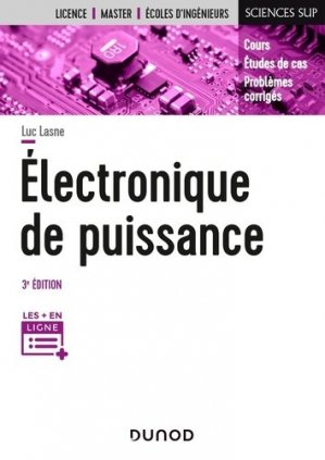 Electronique de puissance - 3e éd. - dunod - 9782100809356 -