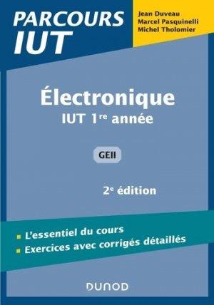 Electronique - 2e éd - IUT 1re année GEII - dunod - 9782100820375 -