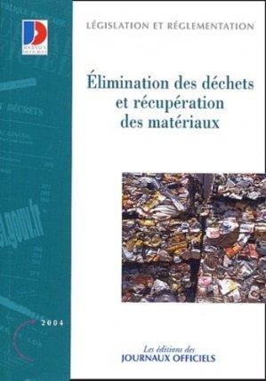 Elimination des déchets et récupération des matériaux. Edition 2004 - la documentation francaise - 9782110751997 -