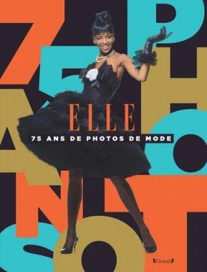 Elle - 75 ans de mode - Editions Gründ - 9782324027383 -