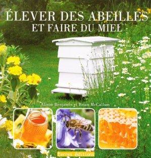 Élever des abeilles et faire du miel - terres - 9782355300691