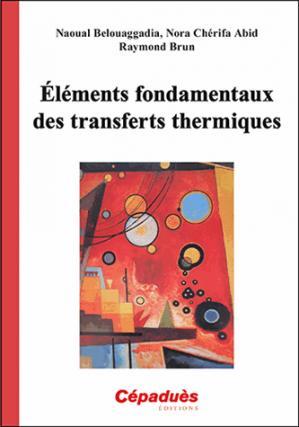 Éléments fondamentaux des transferts thermiques - cepadues - 9782364935129 -