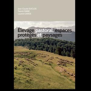 Elevage pastoral, espaces protégés et paysages - cardere - 9782376490005 -