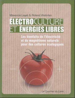 Électroculture et énergies libres - le courrier du livre - 9782702910672