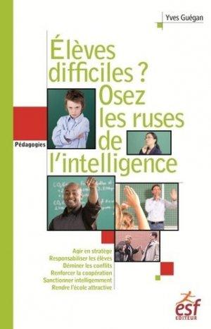 Elèves difficiles ? Osez les ruses de l'intelligence - ESF Editeur - 9782710131922 -