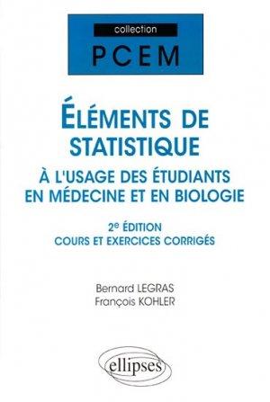 Eléments de statistique à l'usage des étudiants en Médecine et en Biologie - ellipses - 9782729829711 -