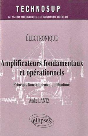 Electronique: Amplificateurs fondamentaux et opérationels - ellipses - 9782729835392 -