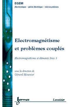 Electromagnétisme et problèmes couplés - hermès / lavoisier - 9782746205482 -