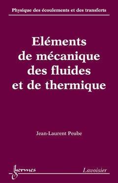 Eléments de mécanique des fluides et de thermique - hermès / lavoisier - 9782746215412 -