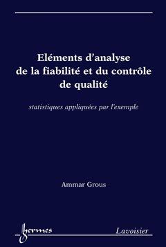Éléments d'analyse de la fiabilité et du contrôle de qualité - hermès / lavoisier - 9782746238923 -