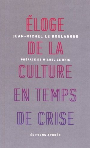 Eloge de la culture en temps de crise - apogee - 9782843984952 -