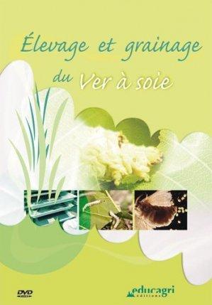 Élevage et grainage du ver à soie - educagri - 9782844446336 -