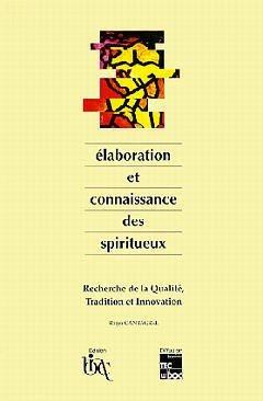 Elaboration et connaissance des spiritueux - LAVOISIER / TEC ET DOC - 9782877773577 -