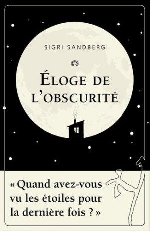 Éloge de l'obscurité - noir sur blanc editions - 9782882506795 -