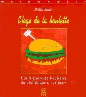 Eloge de la boulette : une histoire de boulettes, du néolithique à nos jours - Métropolis - 9782883401082 -