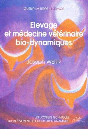 Élevage et médecine vétérinaire bio-dynamiques - mouvement de culture bio-dynamique - 9782913927193