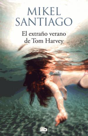 EL EXTRANO VERANO DE TOM HARVEY  - DE BOLSILLO - 9788490705483 -