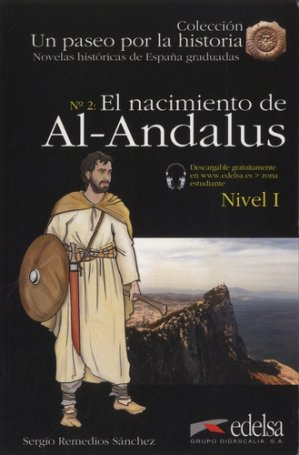 El Nacimiento de Al-Andalus - Nivel 1 - edelsa - 9788490817124