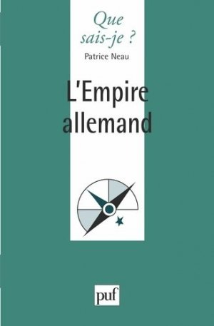 EMPIRE ALLEMAND  - puf - presses universitaires de france - 9782130483281 -