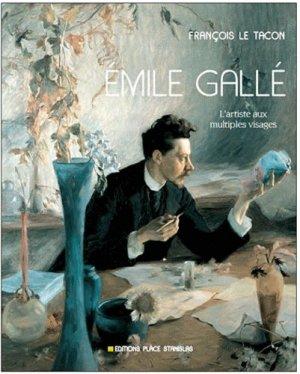 Émile Gallé  L'artiste aux multiples visages - place stanislas - 9782355780714 -