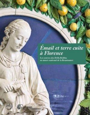 Email et terre cuite à Florence. Les oeuvres des Della Robbia au musée national de la Renaissance - RMN - 9782711871056 -